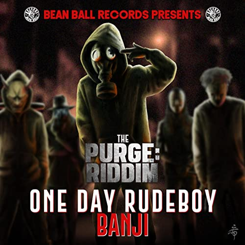 BANJI【ONE DAY RUDEBOY】-the PURGE RIDDIM-