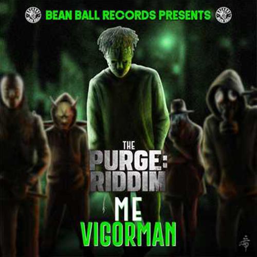 VIGORMAN【ME】 -the PURGE RIDDIM-