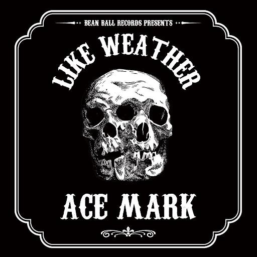 ACE MARK【LIKE WEATHER】 -SOUNDBWOY KILLA RIDDIM-