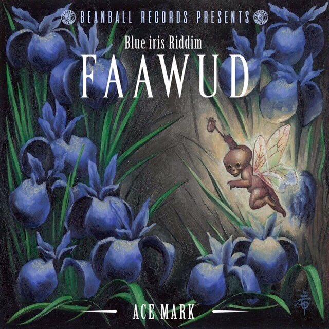 ACEMARK【FAAWUD】 -BLUE IRIS RIDDIM-