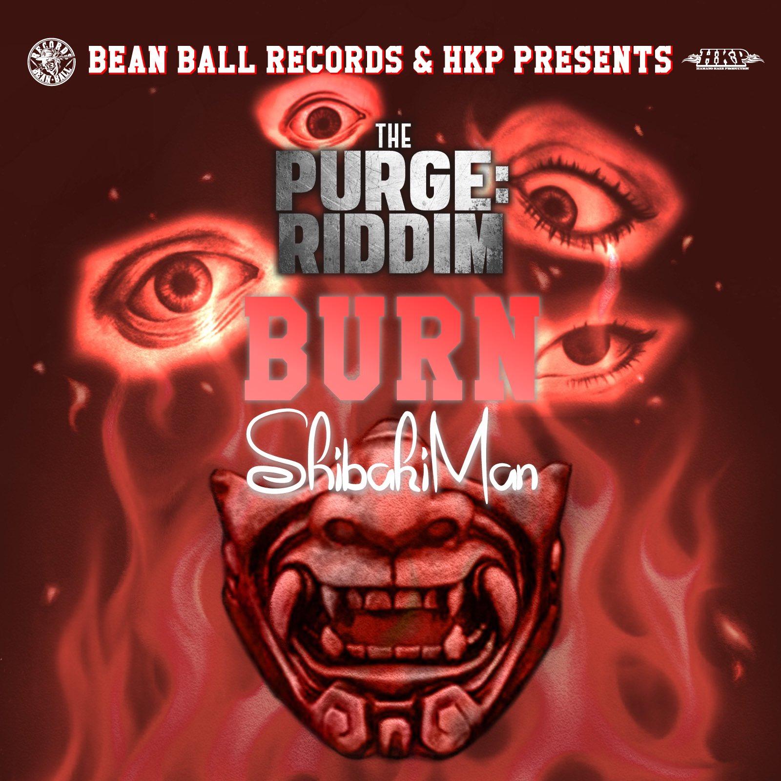Shibaki Man【BURN】 -the PURGE RIDDIM-