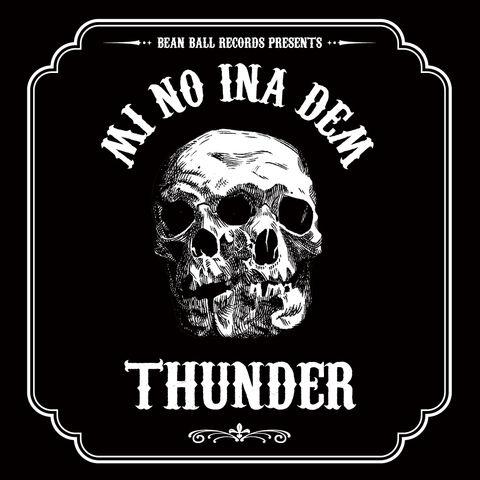 THUNDER【MI NO INA DEM】 -SOUNDBWOY KILLA RIDDIM-