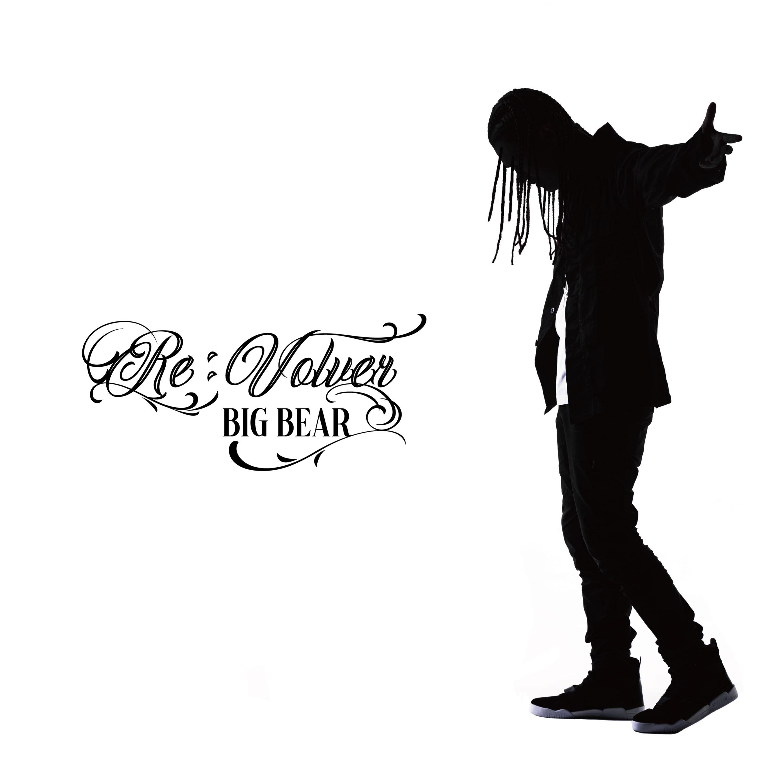 BIG BEAR【Re:Volver】-EP-